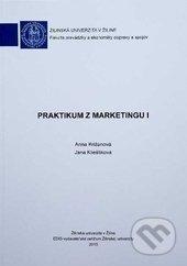 Praktikum z marketingu I - Anna Križanová, Jana Klieštiková