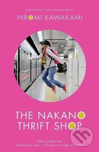 The Nakano Thrift Shop - Hiromi Kawakami