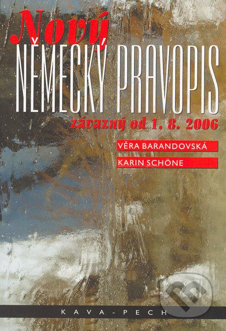 Nový německý pravopis závazný od 1.8.2006 - Věra Barandovská, Karin Schöne