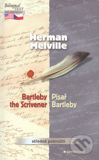 Bartleby the Scrivener / Písař Bartleby - Herman Melville