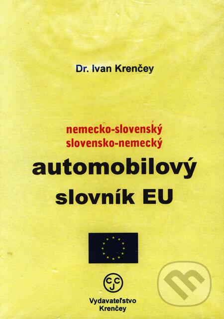 Nemecko-slovenský a slovensko-nemecký automobilový slovník EÚ - Ivan Krenčey