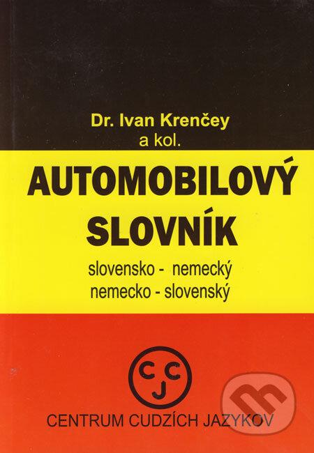 Automobilový slovník - slovensko-nemecký a nemecko-slovenský - Ivan Krenčey a kol.