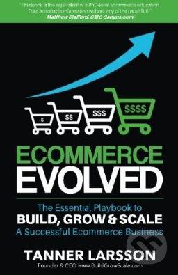 Ecommerce Evolved - Tanner Larsson