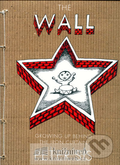 The Wall - Growing up Behind the Iron Curtain - Petr Sís