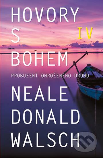 Hovory s Bohem IV. - Neale Donald Walsch