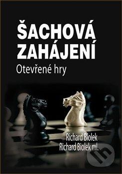 Šachová zahájení - Otevřené hry - Richard Biolek ml.