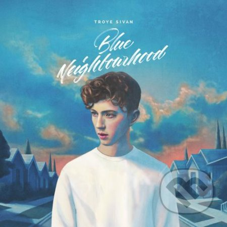 Troye Sivan: Blue Neighbourhood LP - Troye Sivan