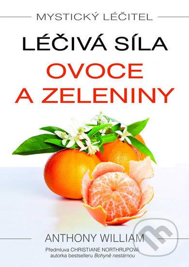Léčivá síla ovoce a zeleniny - Anthony William