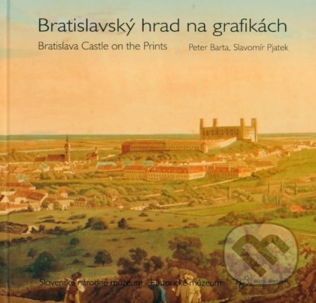 Bratislavský hrad na grafikách - Peter Barta, Slavomír Pjatek