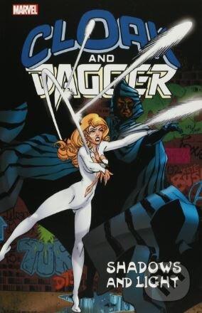 Cloak and Dagger: Shadows and Light - Bill Mantlo a kol.