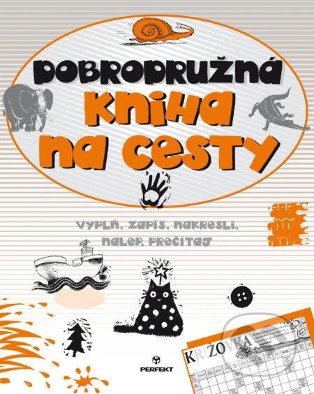 Dobrodružná kniha na cesty - Kolektív autorov