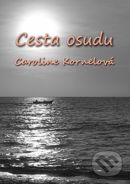 Cesta Osudu - Caroline Kornelová