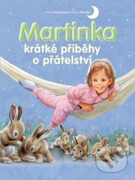 Martinka - krátké příběhy o přátelství - Svojtka&Co.