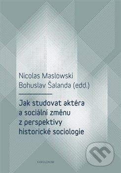 Bthestar.it Jak studovat aktéra a sociální změnu z perspektivy historické sociologie Image