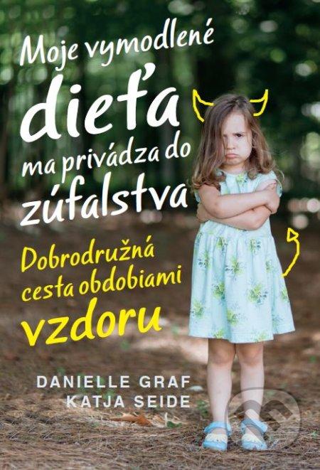 Kniha: Moje vymodlené dieťa ma privádza do zúfalstva