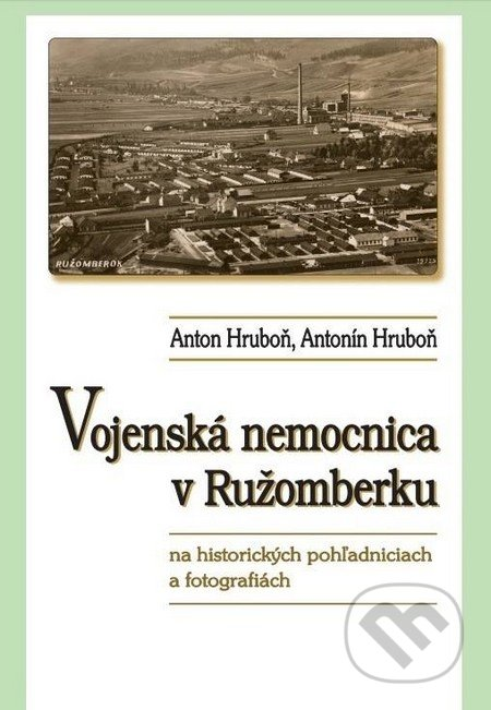 Fatimma.cz Vojenská nemocnica v Ružomberku na historických pohľadniciach a fotografiách Image