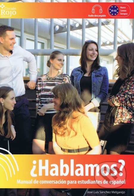 Hablamos: manual de conversación para estudiantes de espanol - José Luis Sánchez Melgarejo