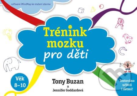 Trénink mozku pro děti - Jennifer Goddard, Tony Buzan