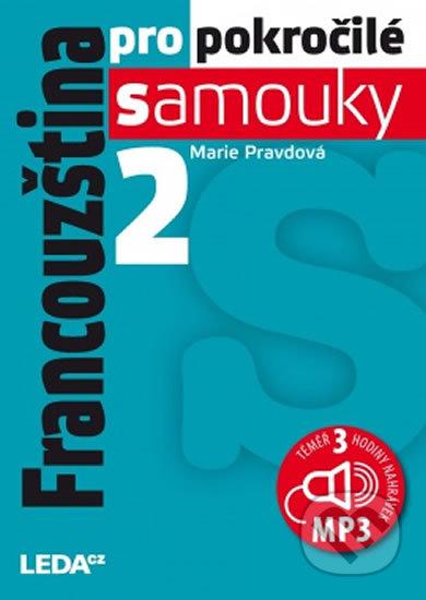 Francouzština pro pokročilé samouky 2 + CDmp3 - Marie Pravdová