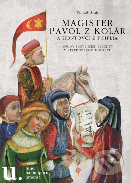 Fatimma.cz Magister Pavol z Kolár a Hontovci z Poiplia Image