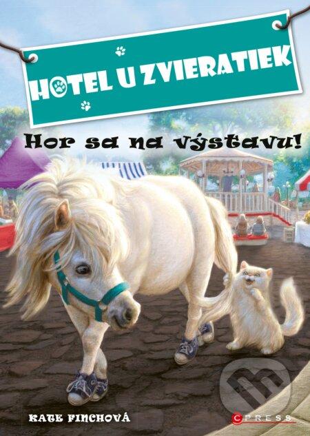 Hotel U zvieratiek: Hor sa na výstavu! - Kate Finch