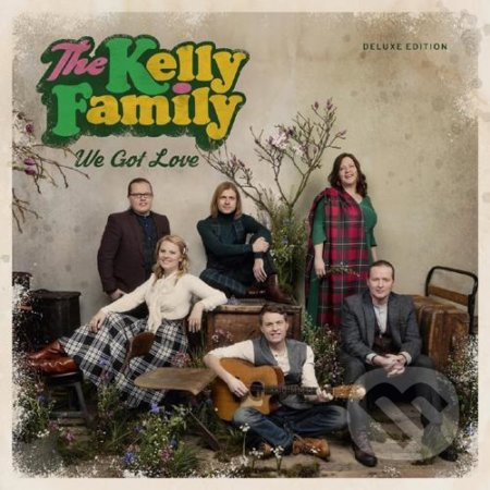 Kelly Family: We Got Love Deluxe - Kelly Family