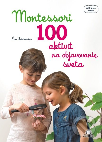 Interdrought2020.com Montessori - 100 aktivít na objavovanie sveta Image