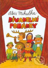 Divadelní pohádky - Alois Mikulka