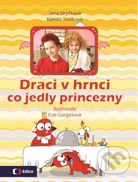 Draci v hrnci: Co jedly princezny - Kamila Teslíková, Jana Strýčková, Eva Gargašová (ilustrácie)