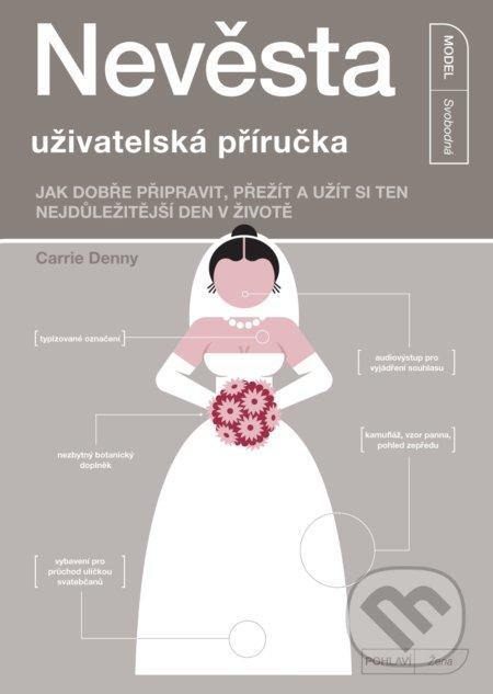 Nevěsta - uživatelská příručka - Carrie Denny