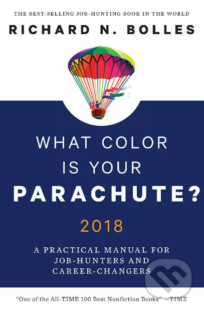 What Color Is Your Parachute? 2018 - Richard N. Bolles