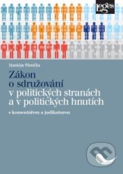 Zákon o sdružování v politických stranách a v politických hnutích s komentářem a judikaturou - Stanislav Pšenička