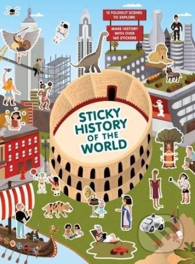 Sticky History of the World - Caroline Selmes (ilustrácie)