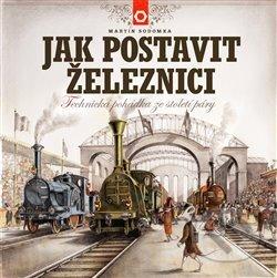 Jak postavit železnici - Martin Sodomka