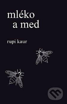 Mléko a med - Rupi Kaur
