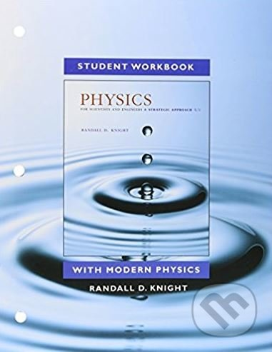Student Workbook for Physics for Scientists and Engineers - Randall D. Knight