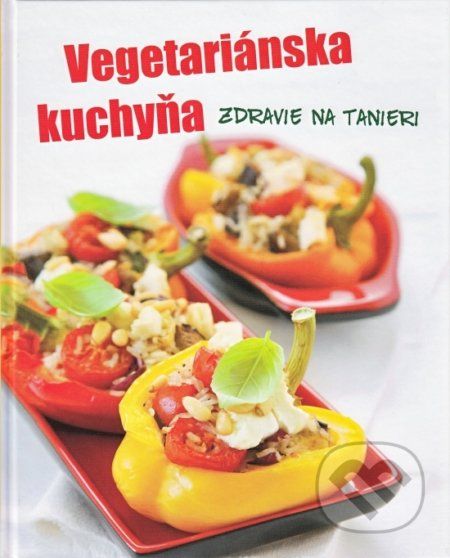 Fatimma.cz Vegetariánska kuchyňa - Zdravie na tanieri Image
