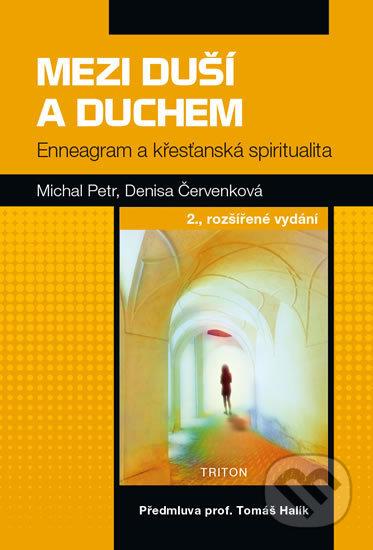 Mezi duší a Duchem - Michal Petr, Denisa Červenková