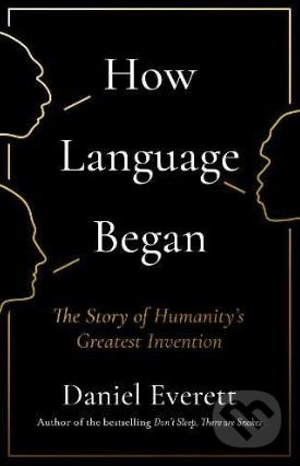 How Language Began - Daniel Everett