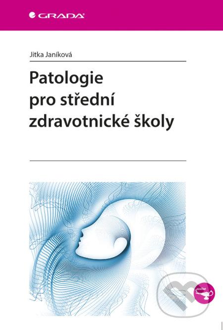 Patologie pro střední zdravotnické školy - Jitka Janíková