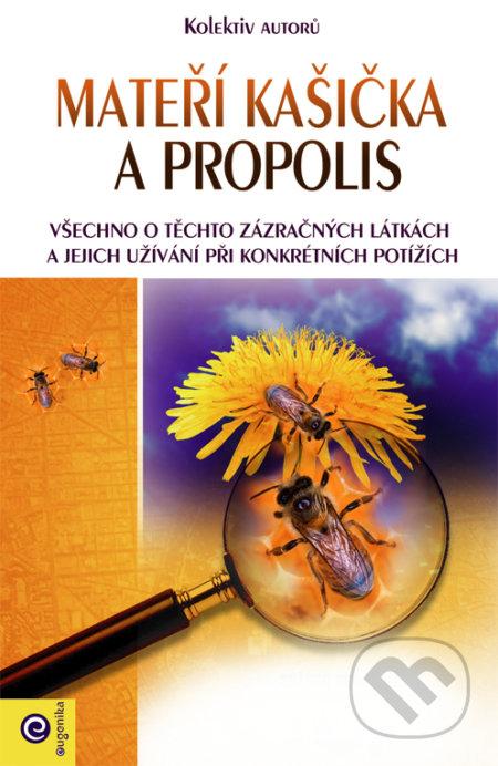 Mateří kašička a propolis - Kolektív autorov