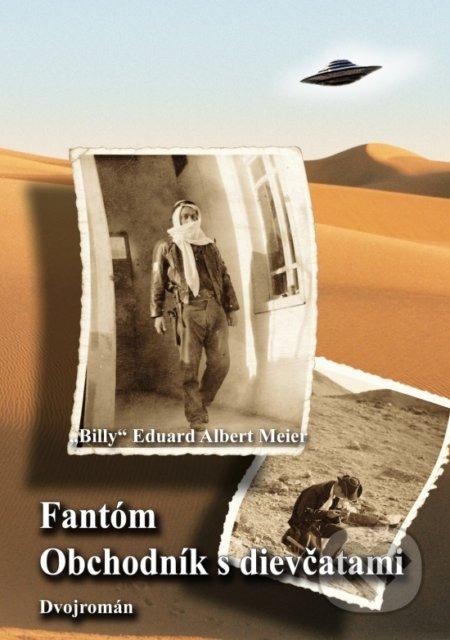 Fantóm a Obchodník s dievčatami - Billy Eduard Albert Meier