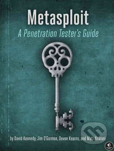Metasploit - David Kennedy, Jim O'gorman a kol.