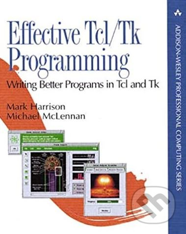 Effective Tcl/Tk Programming - Mark Harrison, Michael McLennan