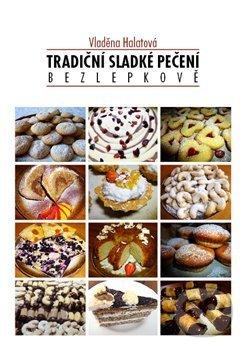 Tradiční sladké pečení - bezlepkově - Vladěna Halatová