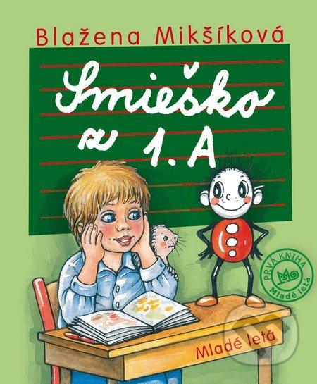 Smieško z 1. A - Blažena Mikšíková, Danica Pauličková (ilustrácie)
