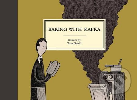 Baking with Kafka - Tom Gauld
