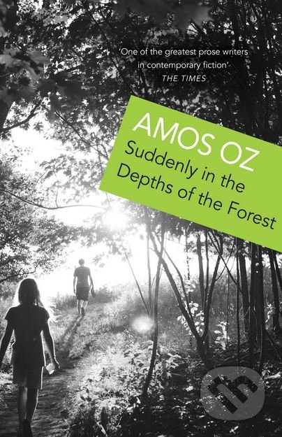 Suddenly In the Depths of the Forest - Amos Oz