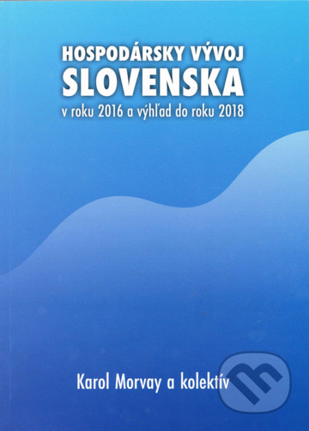Venirsincontro.it Hospodársky vývoj Slovenska v roku 2016 a výhľad do roku 2018 Image