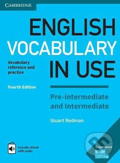 English Vocabulary in Use Pre-intermediate and Intermediate: Vocabulary Reference and Practice - Stuart Redman